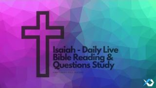 Isaiah - Daily Live Bible Reading & Questions Study - Discuss at Jcmovement.com Community