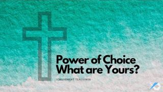 Power of Choice What are Yours - Spirit of Truth - Daily Study - Discuss at Jcmovement.com Community