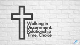 Walking in Discernment. Relationship Time Choice - Daily Study - Discuss at Jcmovement.com Community