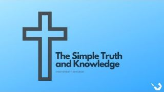The Simple Truth and Knowledge - Life of Value - Daily Study - Discuss at Jcmovement.com Community